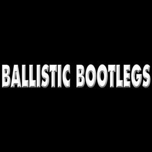Ballistic Bootlegs