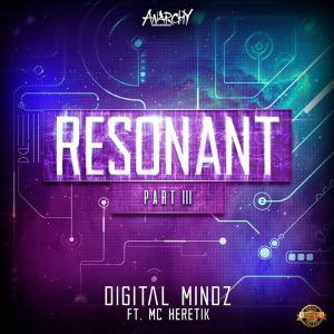 Digital Mindz Ft MC Heretik - Resonant Part III (2016)