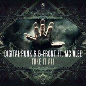 Digital Punk  B-Front Ft. Mc Alee - Take It All