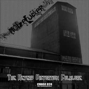 Noizefucker - The Reverb Distortion Folklore (2008)