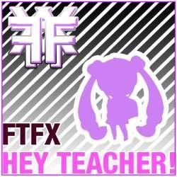 FTFX - Hey Teacher (2009)