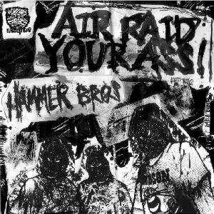 Hammer Bros - Air Raid Your Ass! (2006)