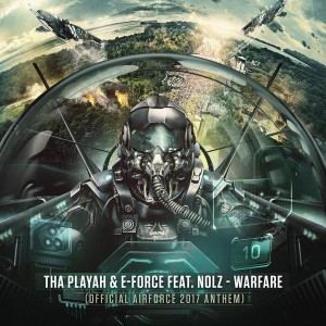 Tha Playah & E-Force feat. Nolz - Warfare (Official Airforce 2017 Anthem) (2017)