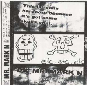 Mr. Mark N - This Is Really Hardcore Because It's Got Some Skulls On It. (1999)