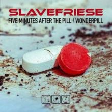 Slavefriese - Five Minutes After The Pill / Wonderpill (2020)