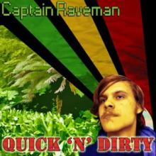Captain Raveman - Quick 'n' Dirty (2013)