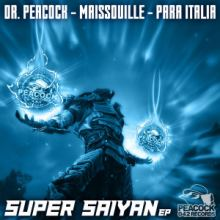 Dr. Peacock - Maissouille - Para Italia - Super Saiyan EP (2016)