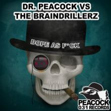 Dr. Peacock & The Braindrillerz - Dope As F*ck (2016)