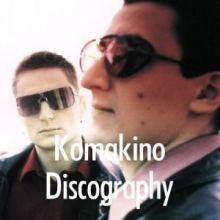 Komakino Discography