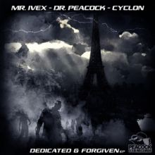 Mr. Ivex & Cyclon Ft. Dr. Peacock - Dedicated & Forgiven EP (2016)