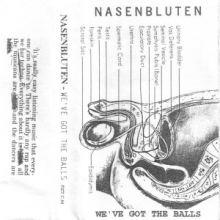 Nasenbluten - We've Got The Balls REMASTERED (2014)