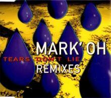 Mark 'Oh - Tears Don't Lie (Remixes) (1995)