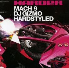 Harder Mach 9 Mixed By DJ Gizmo (2005)
