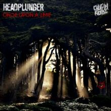 Headplunger - Once Upon A Time