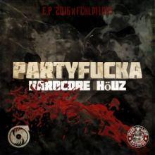 Partyfucka - Hardcore Houz (2016)