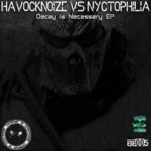 Havocknoize Vs Nyctophilia - Decay Is Necessary EP