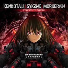 Kenkotaiji, Syk2ne, Mörderain - Forced To Break (2014)