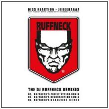 Diss Reaction - Jiiieehhaaaa (The DJ Ruffneck Remixes)