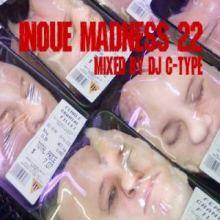 DJ C-Type - Inoue Madness 22 (2009)