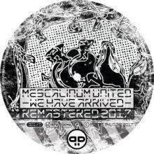 Mescalinum United - We Have Arrived (Remastered 2017)