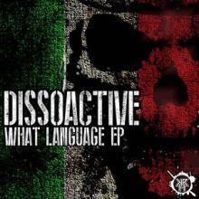 Dissoactive - What Language EP