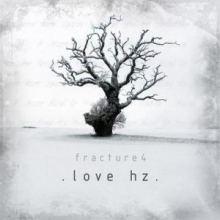 Fracture 4 - Love Hz (2012)
